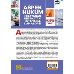 ASPEK HUKUM PELAYANAN KESEHATAN, EUTANASIA, DAN ABORSI Suatu Refleksi, Teoretis, dan Empiris