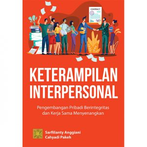 KETERAMPILAN INTERPERSONAL: Pengembangan Pribadi Berintegritas dan Kerja Sama Menyenangkan