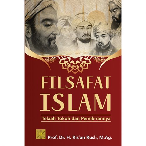 FILSAFAT ISLAM: Telaah Tokoh dan Pemikirannya