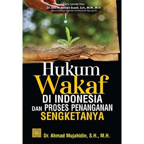 HUKUM WAKAF DI INDONESIA DAN PROSES PENANGANAN SENGKETANYA
