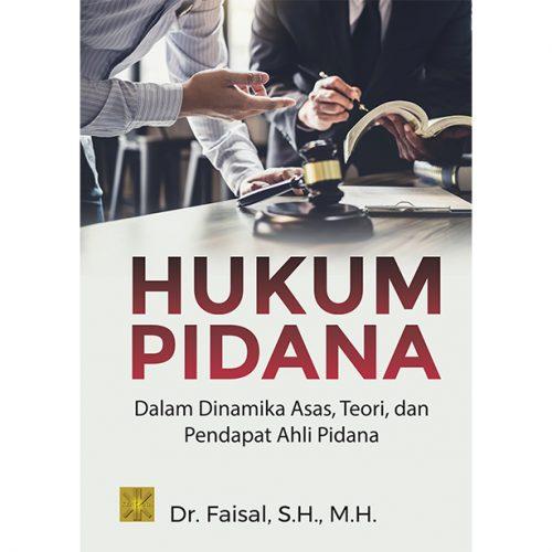 HUKUM PIDANA Dalam Dinamika Asas, Teori, dan Pendapat Ahli Pidana