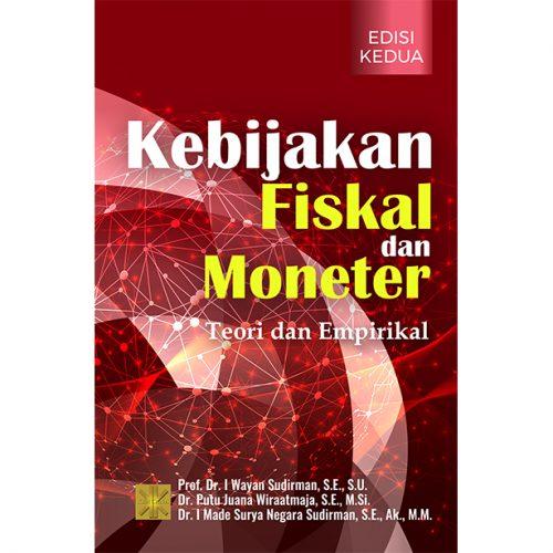 Kebijakan Fiskal & Moneter: Teori & Empirikal