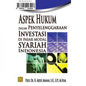 ASPEK HUKUM DALAM PENYELENGGARAAN INVESTASI DI PASAR MODAL SYARIAH INDONESIA