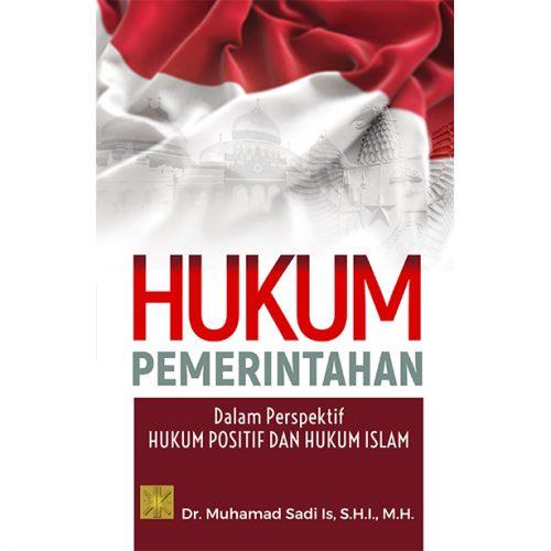 HUKUM PEMERINTAHAN Dalam Perspektif Hukum Positif dan Hukum Islam