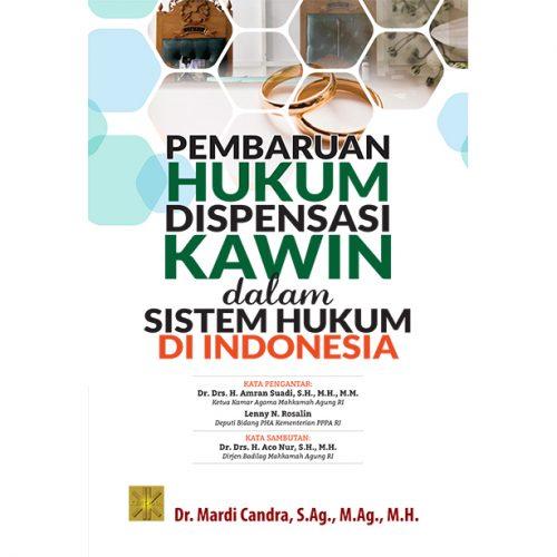 PEMBARUAN HUKUM DISPENSASI KAWIN DALAM SISTEM HUKUM DI INDONESIA