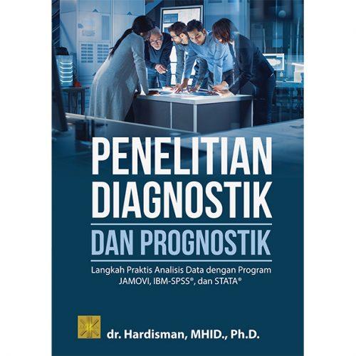 PENELITIAN DIAGNOSTIK DAN PROGNOSTIK: Langkah Praktis Analisis Data dengan Program JAMOVI, IBM-SPSS , dan STATA