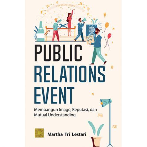 PUBLIC RELATIONS EVENT: Membangun Image, Reputasi dan Mutual Understanding