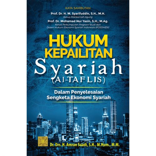 HUKUM KEPAILITAN SYARIAH (AL-TAFLIS) Dalam Penyelesaian Sengketa Ekonomi Syariah