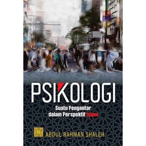 PSIKOLOGI Suatu Pengantar dalam Perspektif Islam