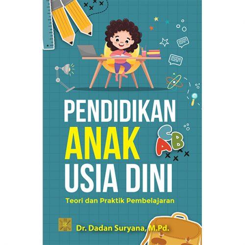Pendidikan Anak Usia Dini Teori dan Praktik Pembelajaran